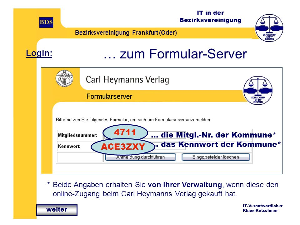 … zum Formular-Server Login: 4711 ACE3ZXY