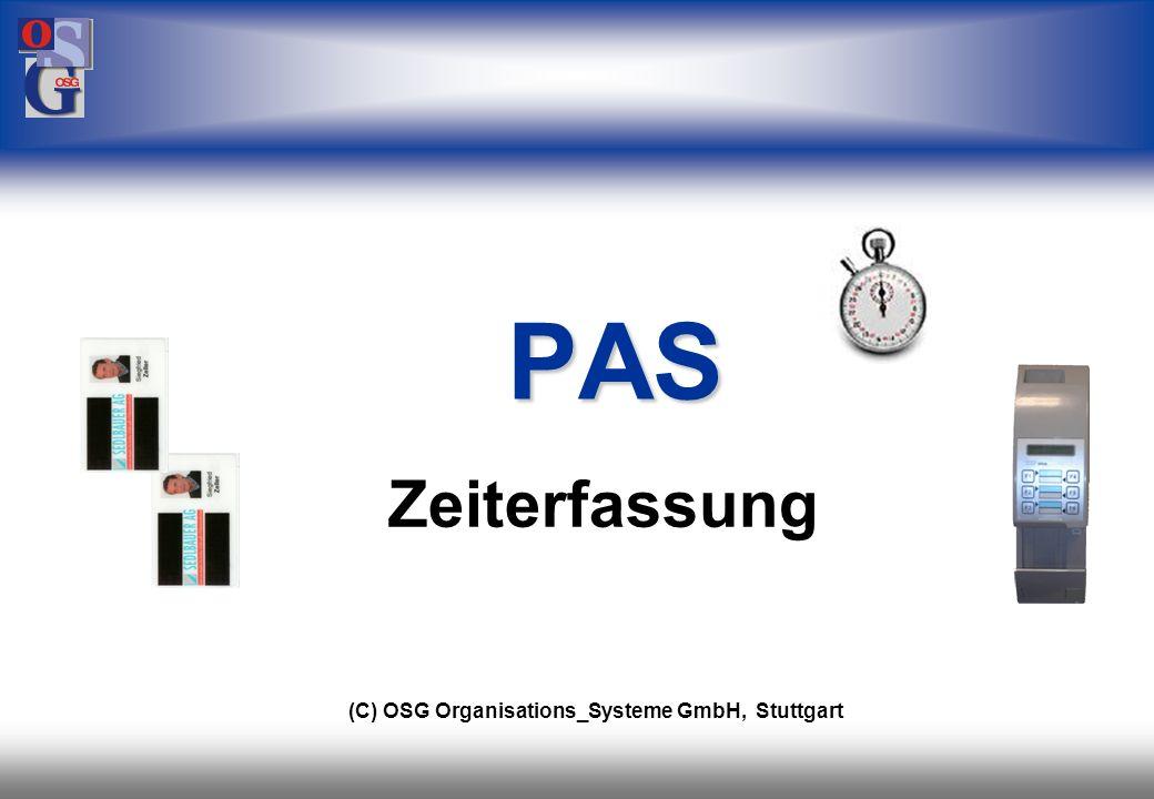PAS Zeiterfassung (C) OSG Organisations_Systeme GmbH, Stuttgart 33 33
