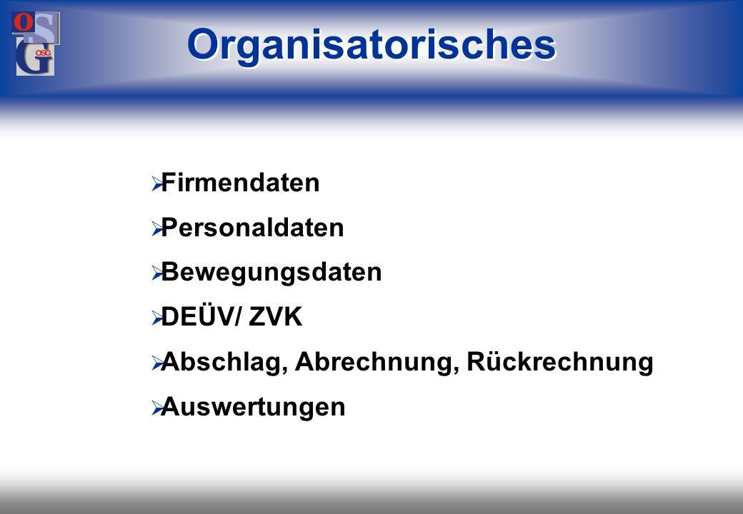 Organisatorisches Firmendaten Personaldaten Bewegungsdaten DEÜV/ ZVK