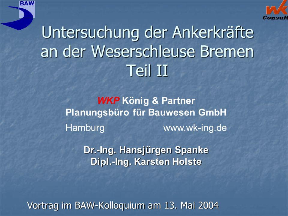 Untersuchung der Ankerkräfte an der Weserschleuse Bremen Teil II