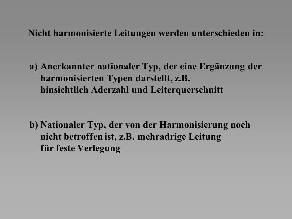 Nicht harmonisierte Leitungen werden unterschieden in: