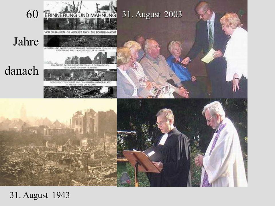 60 Jahre danach 31. August 2003 31. August 1943
