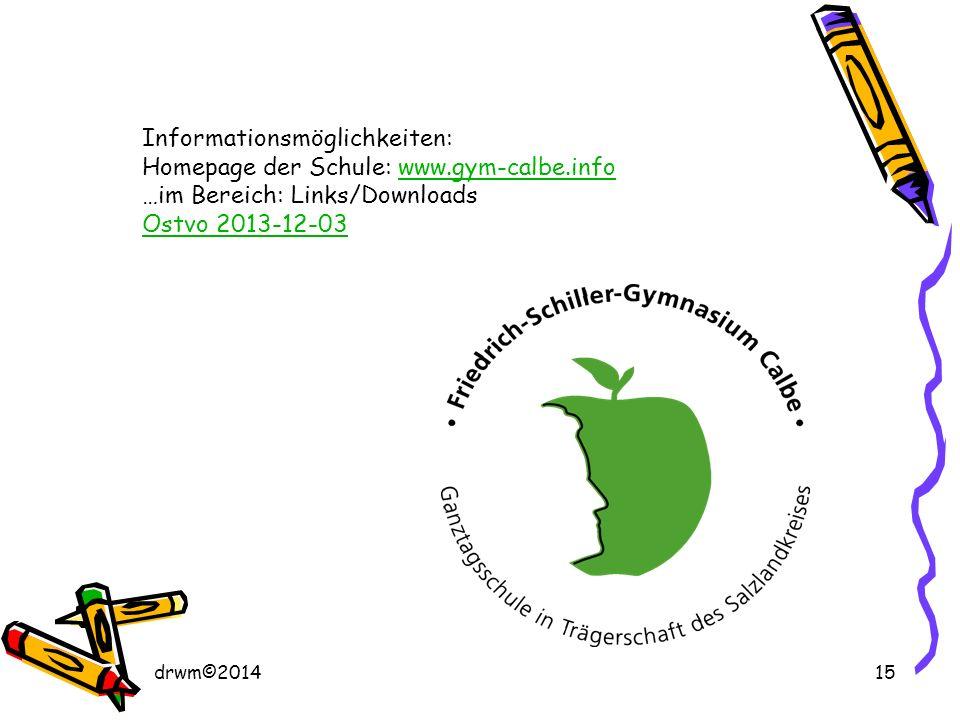 Informationsmöglichkeiten: Homepage der Schule: www.gym-calbe.info