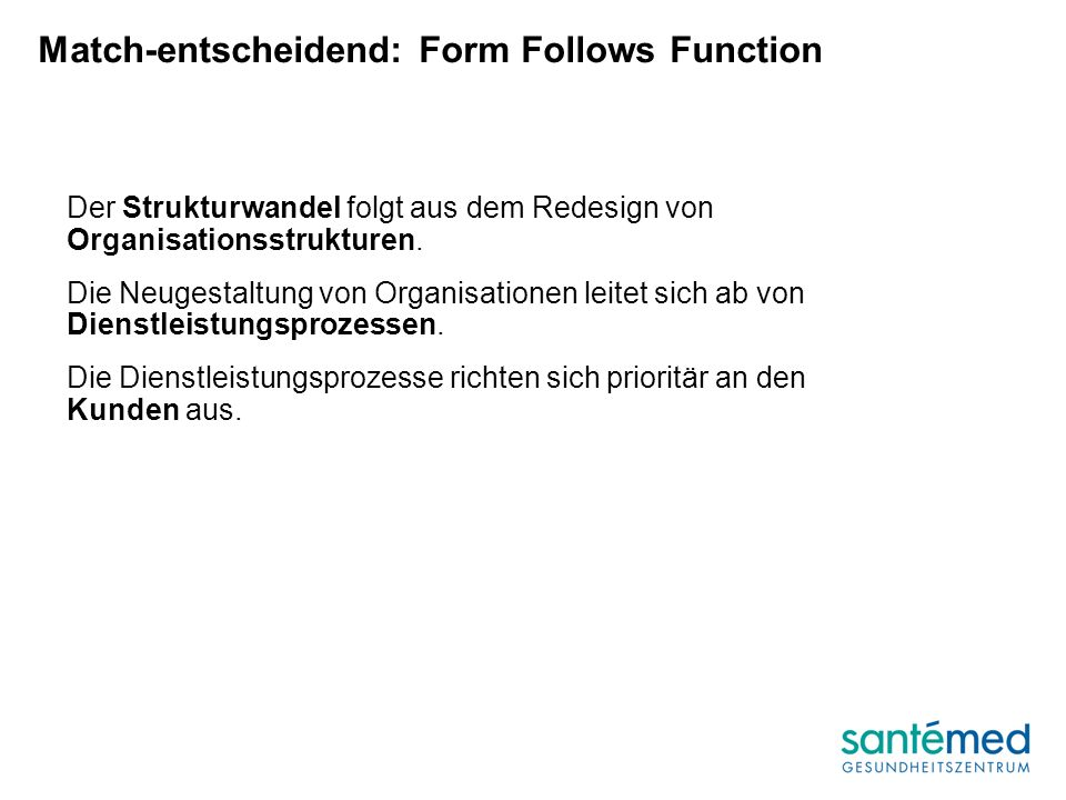 Match-entscheidend: Form Follows Function