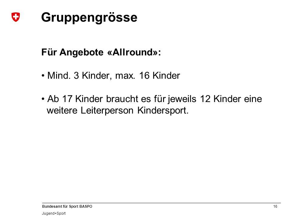 Gruppengrösse Für Angebote «Allround»: Mind. 3 Kinder, max. 16 Kinder