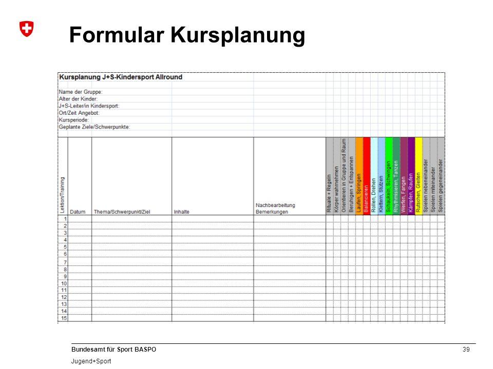 Formular Kursplanung Kursplanungsformular allen Teilnehmenden abgeben.