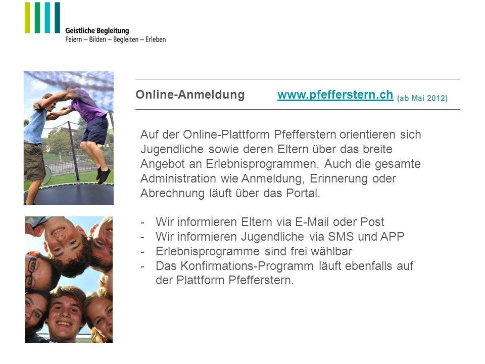 Online-Anmeldung www.pfefferstern.ch (ab Mai 2012)