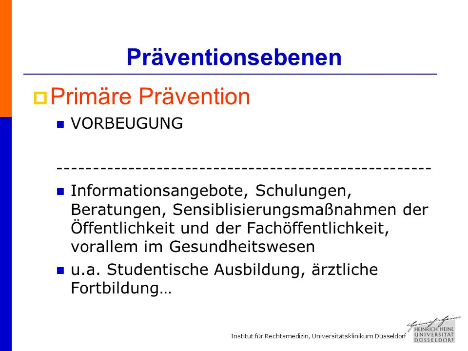 Präventionsebenen Primäre Prävention VORBEUGUNG