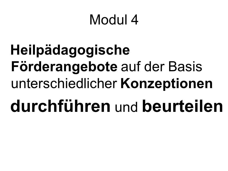 Modul 4 Heilpädagogische Förderangebote auf der Basis unterschiedlicher Konzeptionen.
