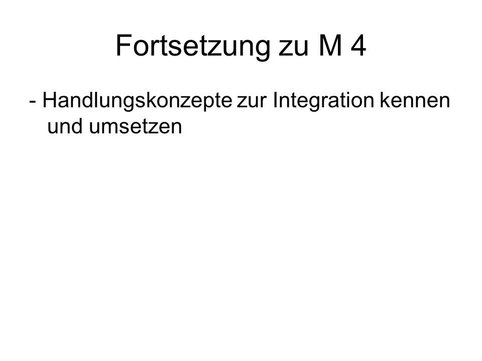 Fortsetzung zu M 4 - Handlungskonzepte zur Integration kennen und umsetzen