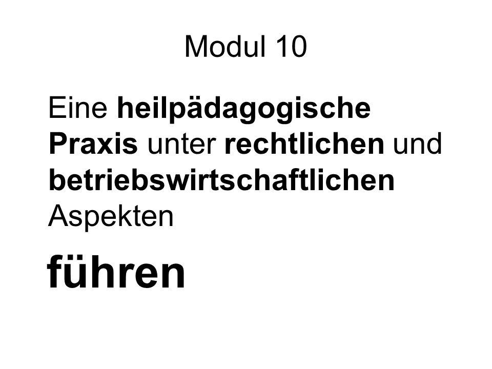 Modul 10 Eine heilpädagogische Praxis unter rechtlichen und betriebswirtschaftlichen Aspekten.