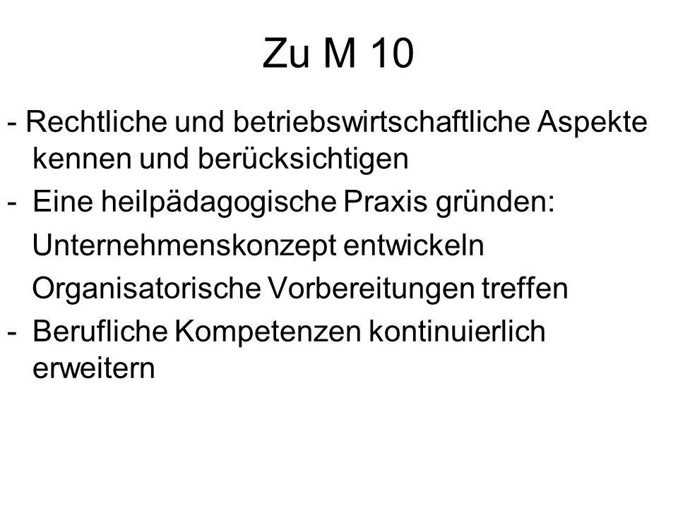 Zu M 10 - Rechtliche und betriebswirtschaftliche Aspekte kennen und berücksichtigen. Eine heilpädagogische Praxis gründen: