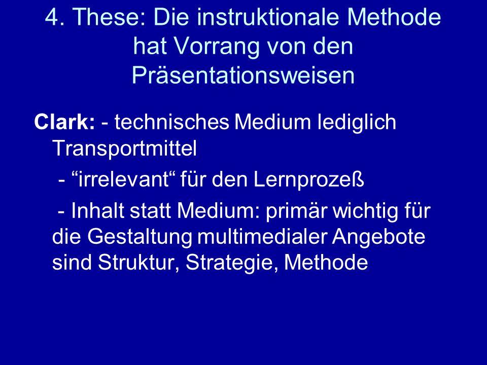 4. These: Die instruktionale Methode hat Vorrang von den Präsentationsweisen