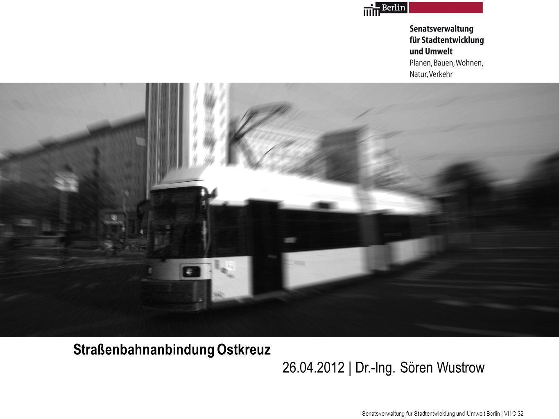 Straßenbahnanbindung Ostkreuz 26.04.2012 | Dr.-Ing. Sören Wustrow