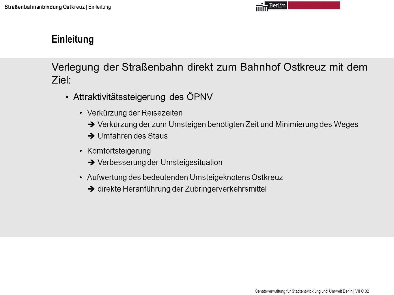 Verlegung der Straßenbahn direkt zum Bahnhof Ostkreuz mit dem Ziel: