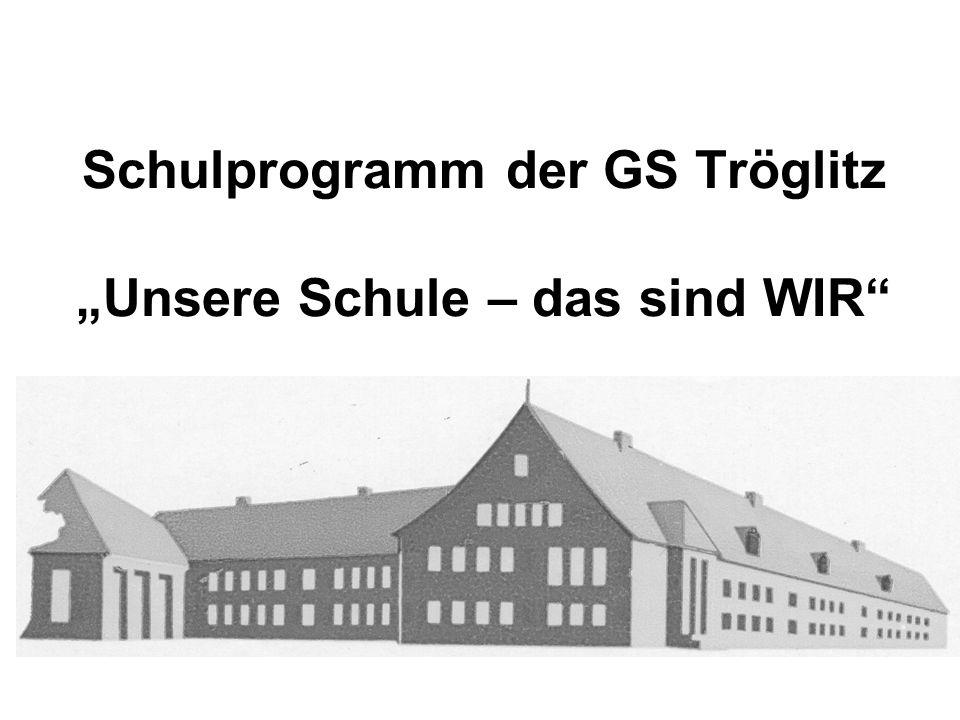 """Schulprogramm der GS Tröglitz """"Unsere Schule – das sind WIR"""