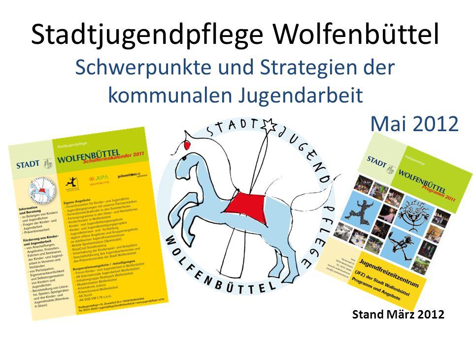 Stadtjugendpflege Wolfenbüttel Schwerpunkte und Strategien der kommunalen Jugendarbeit