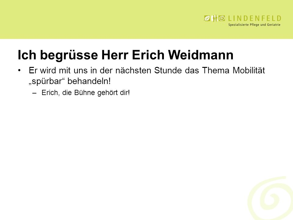 Ich begrüsse Herr Erich Weidmann