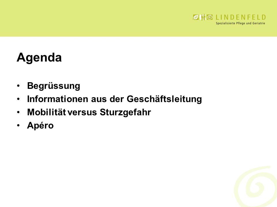 Agenda Begrüssung Informationen aus der Geschäftsleitung