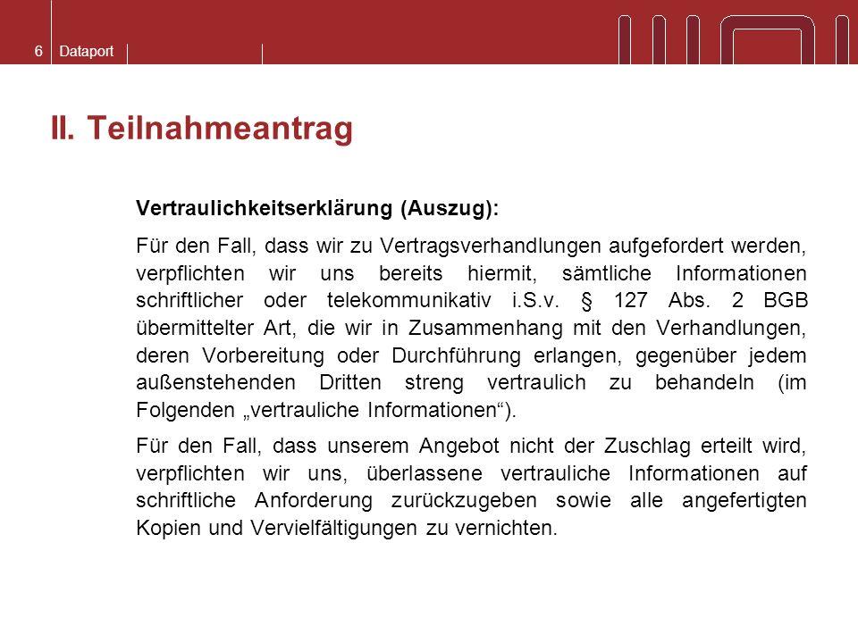 II. Teilnahmeantrag Vertraulichkeitserklärung (Auszug):