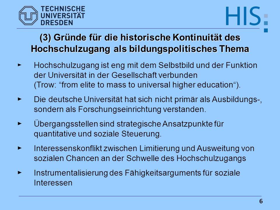 (3) Gründe für die historische Kontinuität des Hochschulzugang als bildungspolitisches Thema