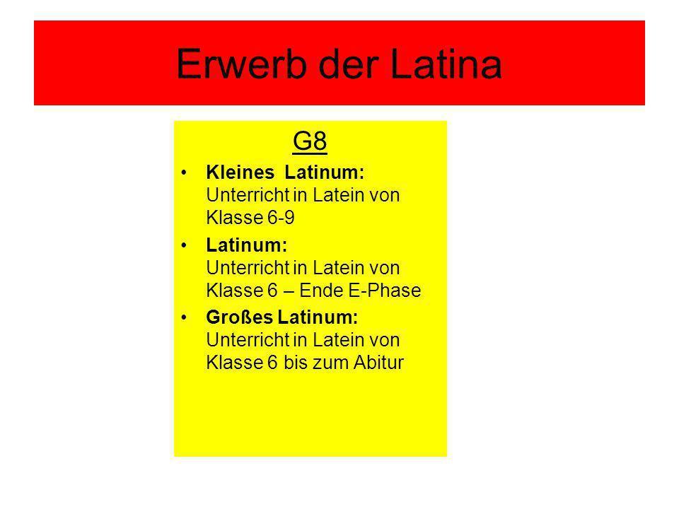 Erwerb der Latina G8. Kleines Latinum: Unterricht in Latein von Klasse 6-9. Latinum: Unterricht in Latein von Klasse 6 – Ende E-Phase.