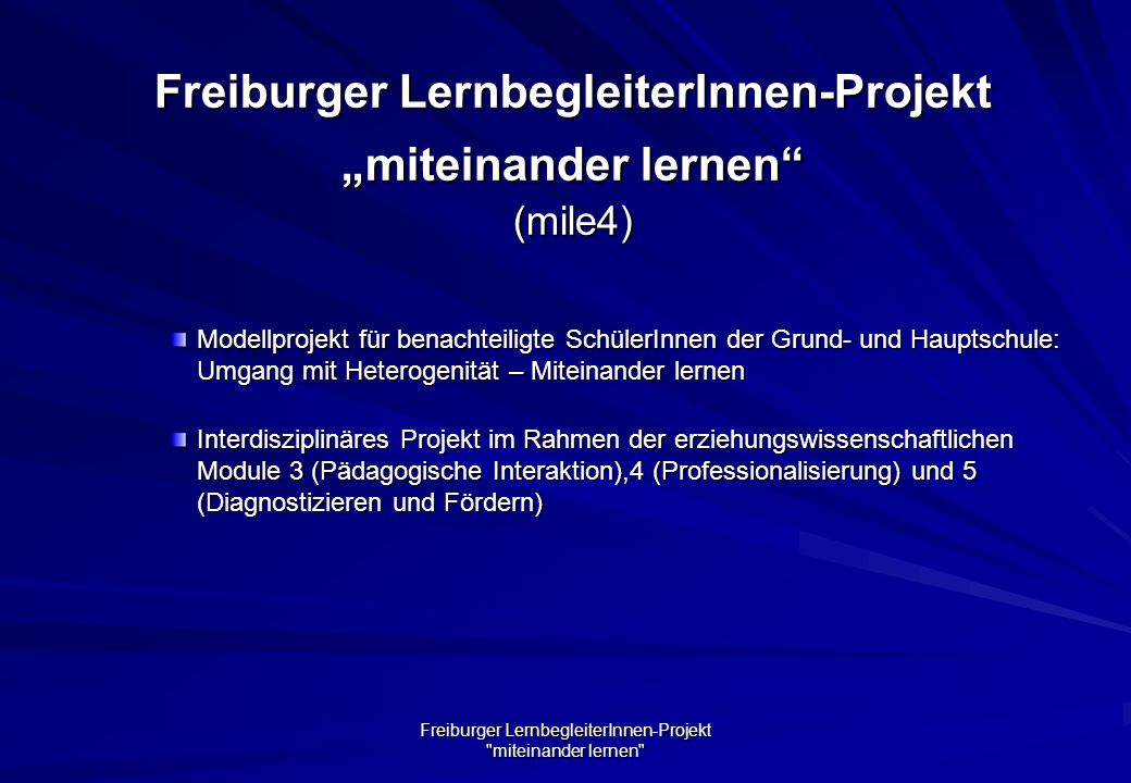 """Freiburger LernbegleiterInnen-Projekt """"miteinander lernen (mile4)"""