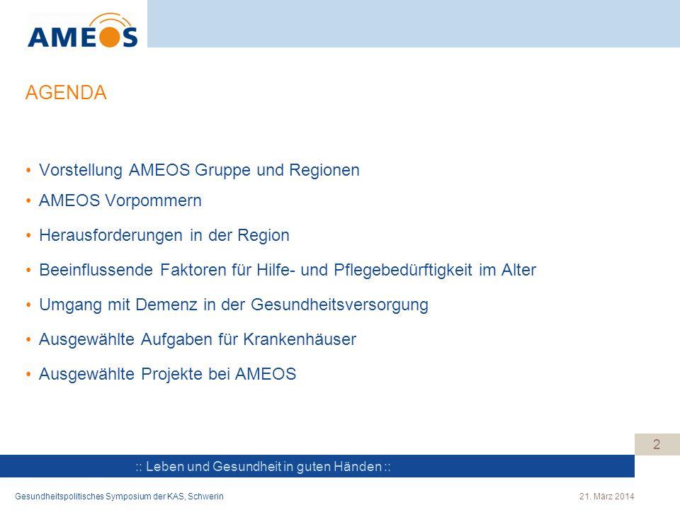 AGENDA Vorstellung AMEOS Gruppe und Regionen AMEOS Vorpommern