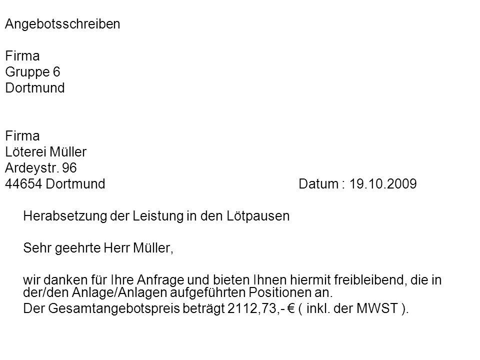 Angebotsschreiben Firma. Gruppe 6. Dortmund. Löterei Müller. Ardeystr. 96.