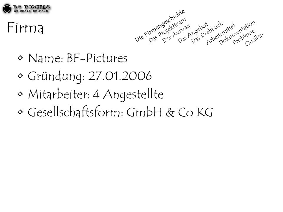 Firma Name: BF-Pictures Gründung: 27.01.2006