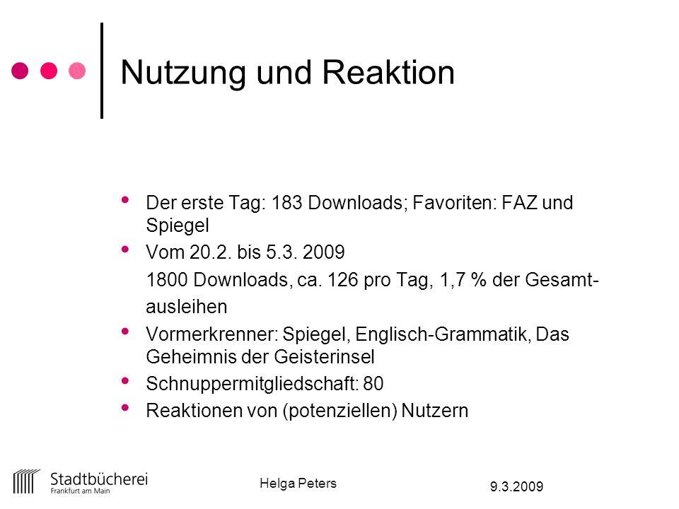 Nutzung und Reaktion Der erste Tag: 183 Downloads; Favoriten: FAZ und Spiegel. Vom 20.2. bis 5.3. 2009.