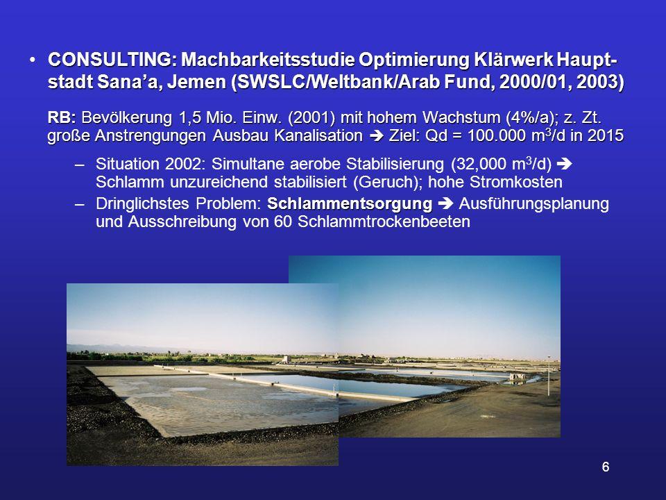 CONSULTING: Machbarkeitsstudie Optimierung Klärwerk Haupt- stadt Sana'a, Jemen (SWSLC/Weltbank/Arab Fund, 2000/01, 2003)