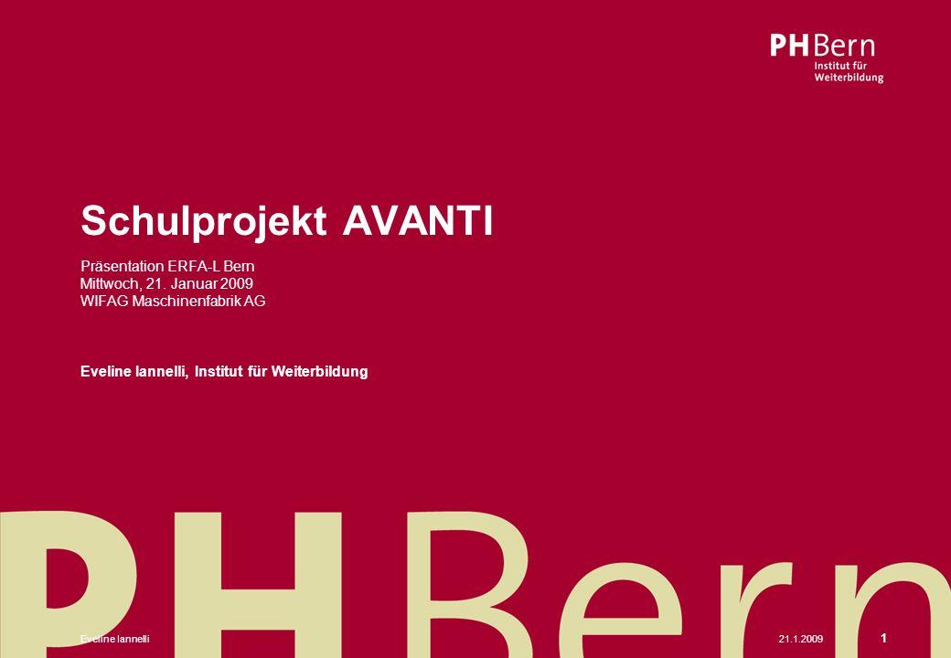 Schulprojekt AVANTI Präsentation ERFA-L Bern Mittwoch, 21. Januar 2009