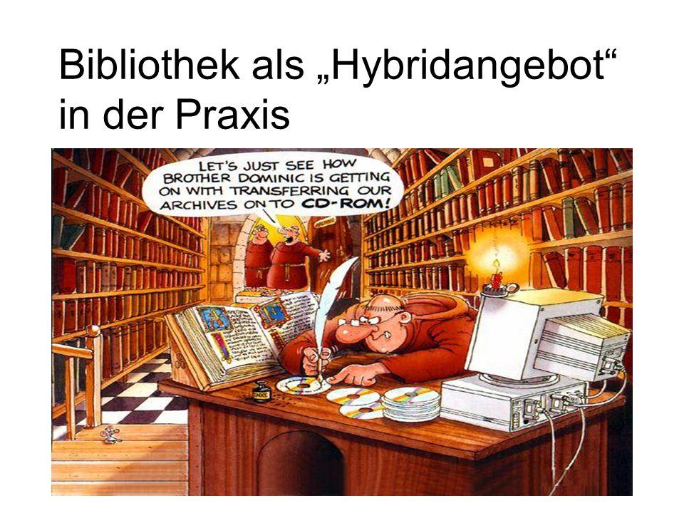 """Bibliothek als """"Hybridangebot in der Praxis"""