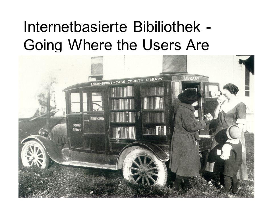 Internetbasierte Bibiliothek -Going Where the Users Are