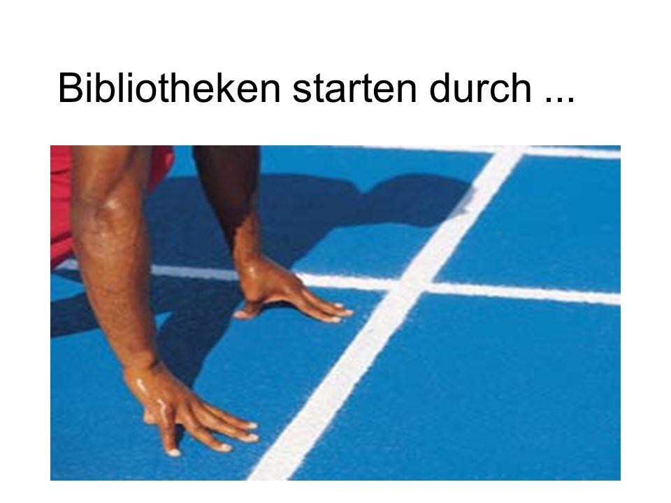 Bibliotheken starten durch ...