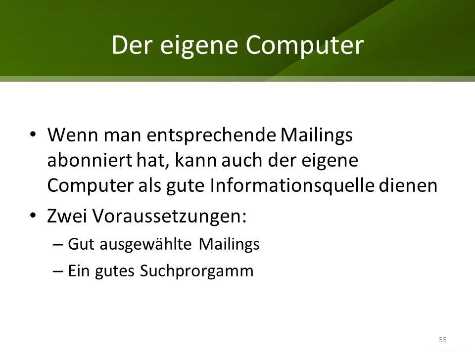 Der eigene Computer Wenn man entsprechende Mailings abonniert hat, kann auch der eigene Computer als gute Informationsquelle dienen.