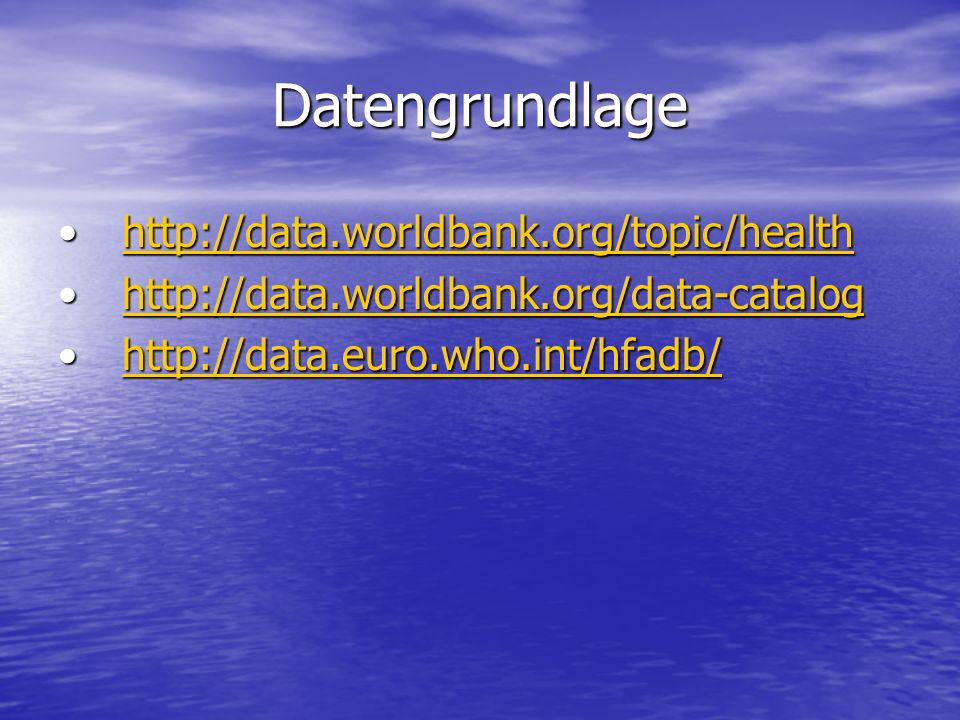 Datengrundlage http://data.worldbank.org/topic/health