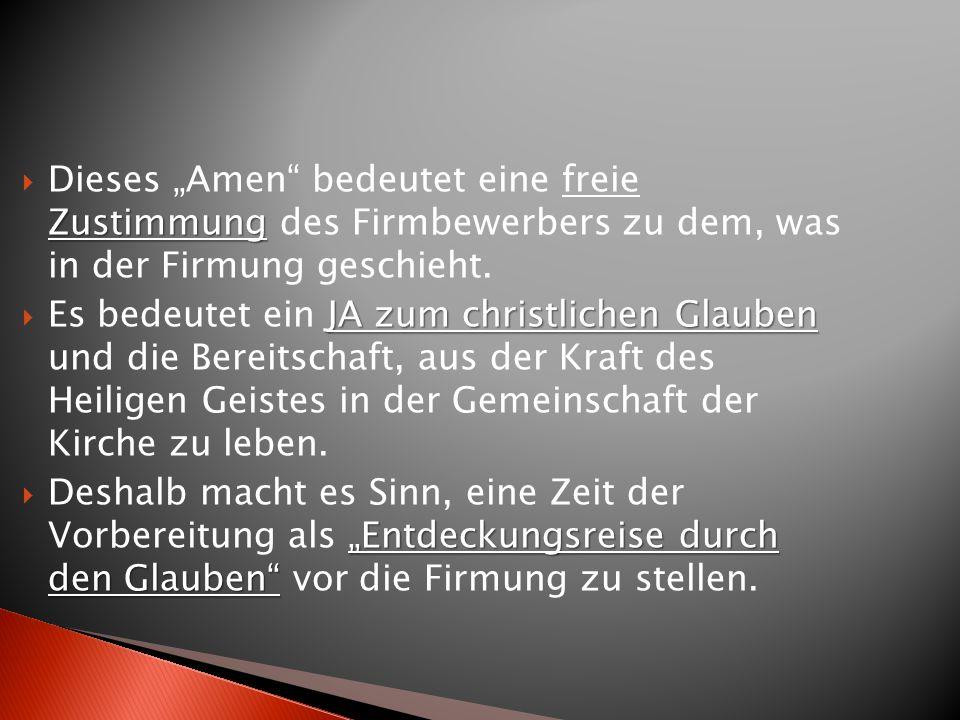 """Dieses """"Amen bedeutet eine freie Zustimmung des Firmbewerbers zu dem, was in der Firmung geschieht."""