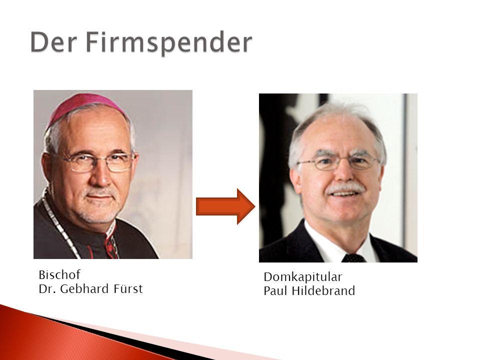 Der Firmspender Bischof Dr. Gebhard Fürst Domkapitular Paul Hildebrand