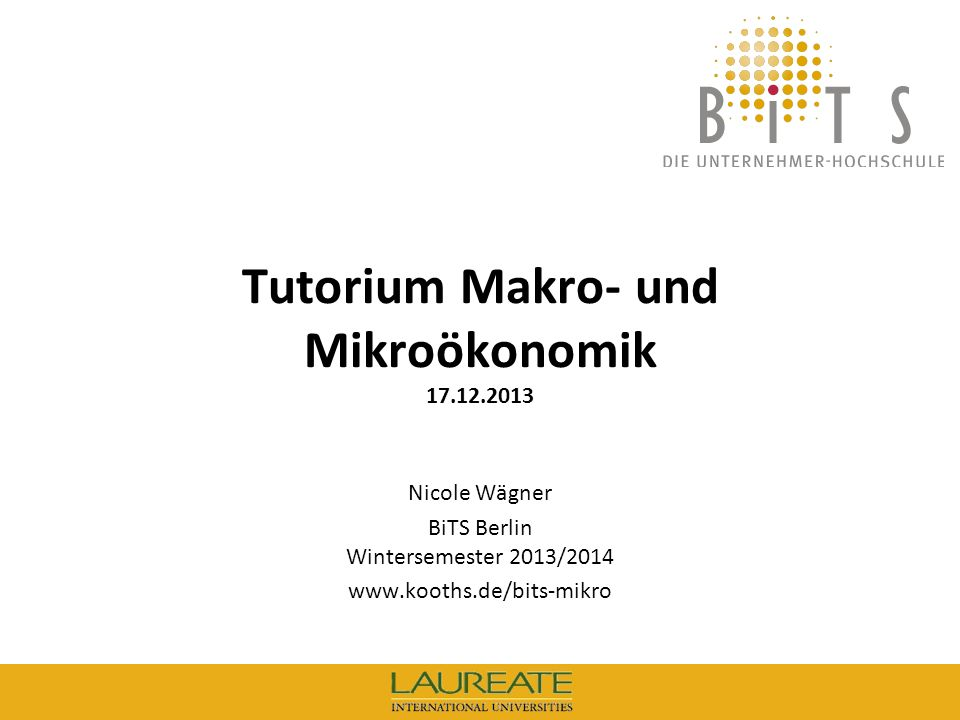 Tutorium Makro- und Mikroökonomik 17.12.2013