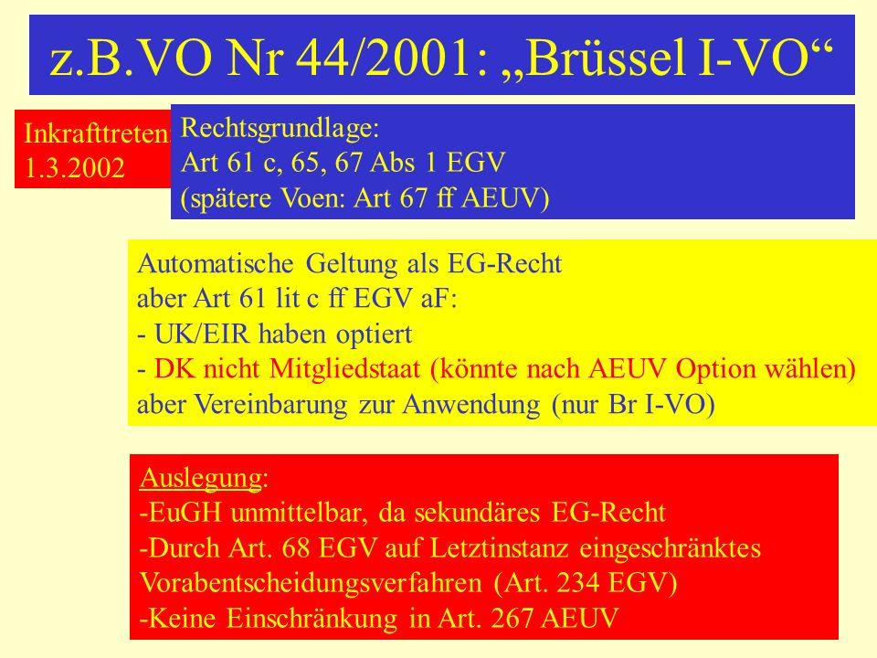"z.B.VO Nr 44/2001: ""Brüssel I-VO"