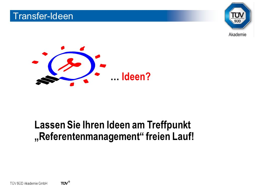"""Transfer-Ideen … Ideen Lassen Sie Ihren Ideen am Treffpunkt """"Referentenmanagement freien Lauf!"""