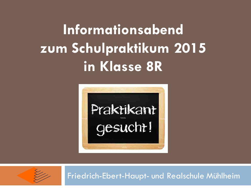 Informationsabend zum Schulpraktikum 2015 in Klasse 8R