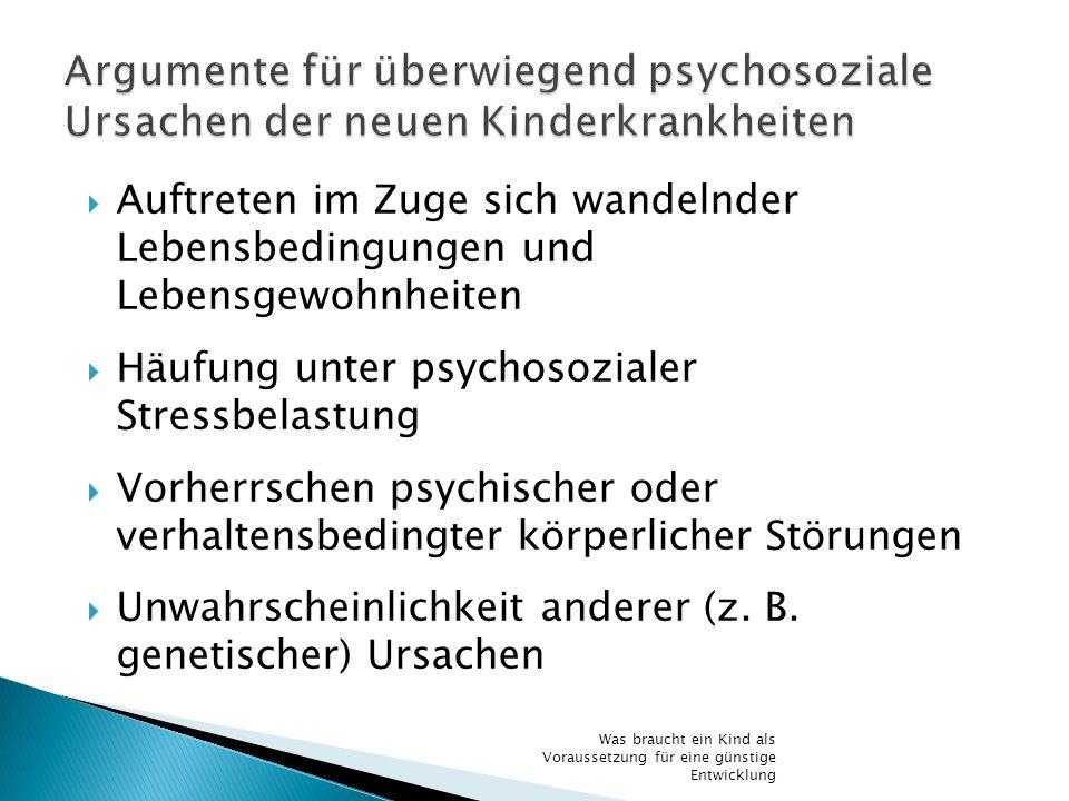 Argumente für überwiegend psychosoziale Ursachen der neuen Kinderkrankheiten