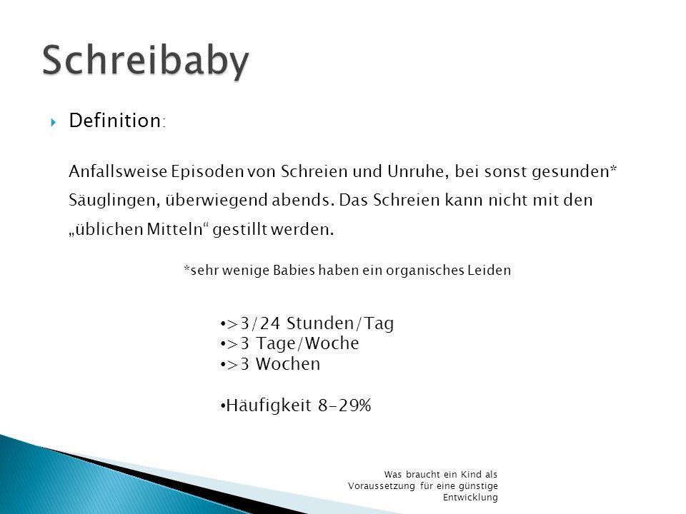 *sehr wenige Babies haben ein organisches Leiden