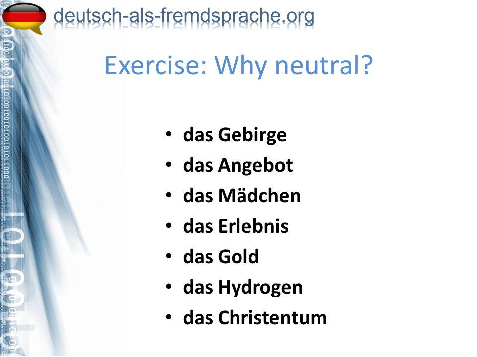 Exercise: Why neutral das Gebirge das Angebot das Mädchen