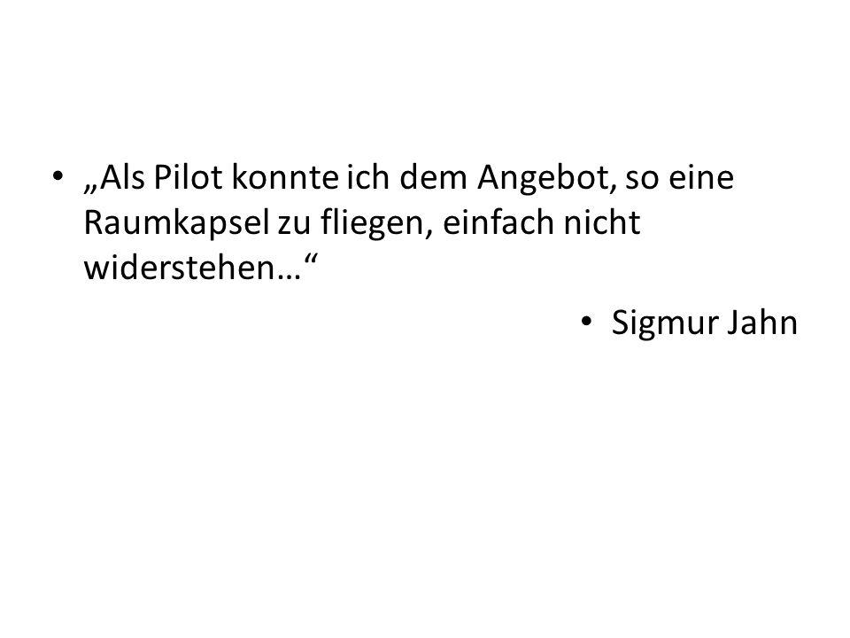 """""""Als Pilot konnte ich dem Angebot, so eine Raumkapsel zu fliegen, einfach nicht widerstehen…"""