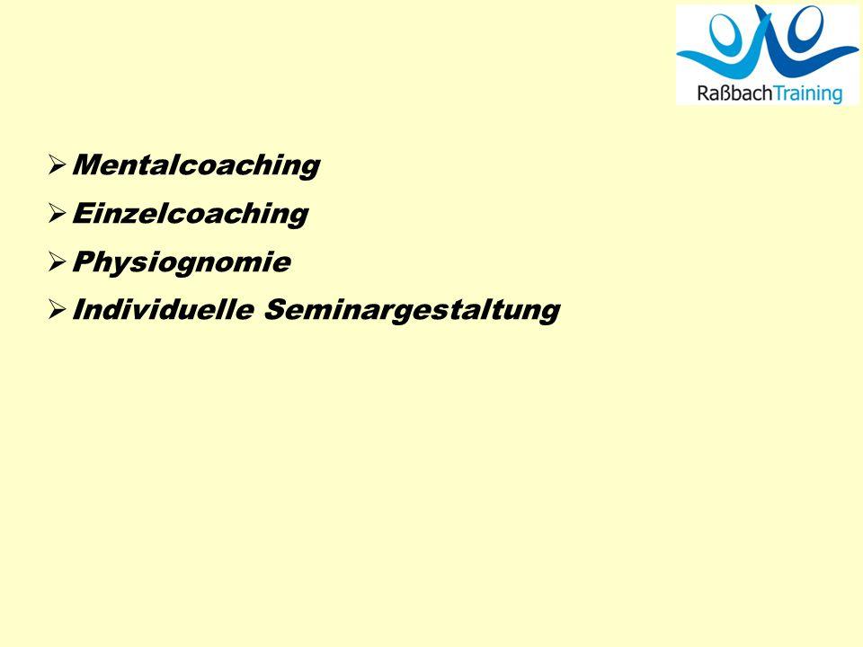 Mentalcoaching Einzelcoaching Physiognomie Individuelle Seminargestaltung