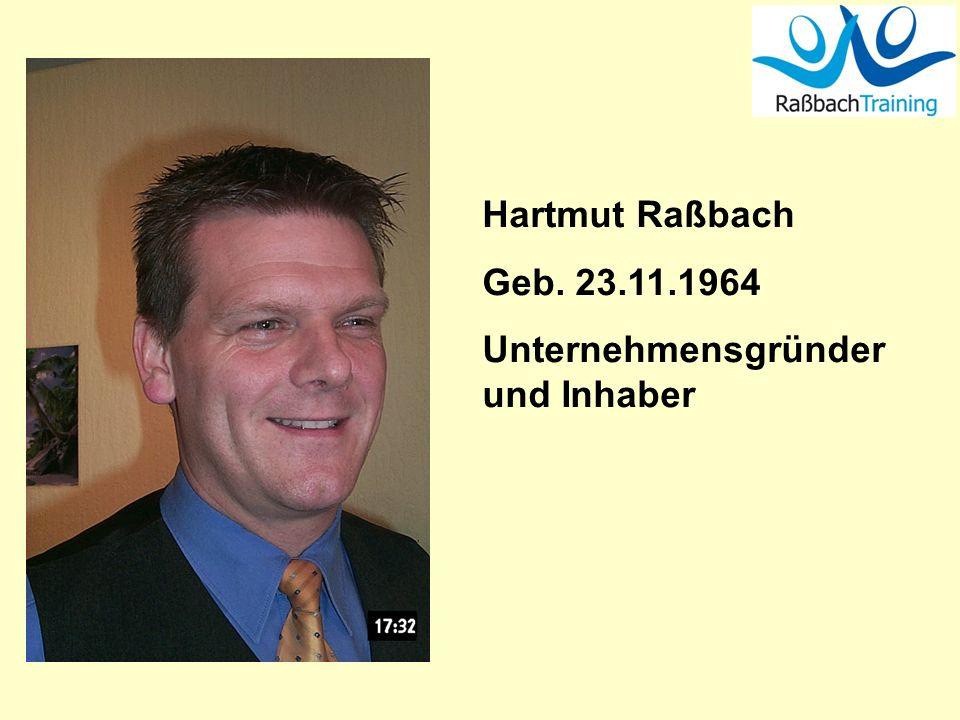 Hartmut Raßbach Geb. 23.11.1964 Unternehmensgründer und Inhaber